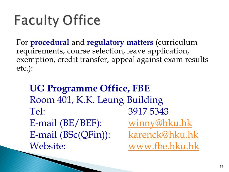 For procedural and regulatory matters (curriculum requirements, course selection, leave application, exemption, credit transfer, appeal against exam r