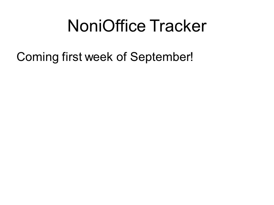 NoniOffice Tracker Coming first week of September!