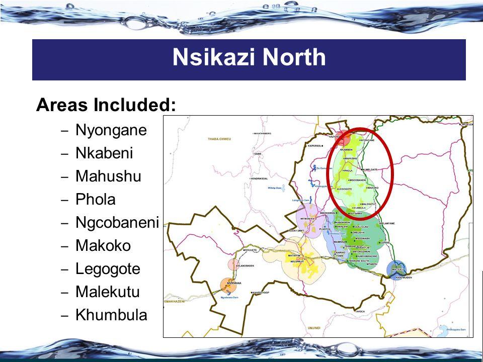 Areas Included: ‒ Nyongane ‒ Nkabeni ‒ Mahushu ‒ Phola ‒ Ngcobaneni ‒ Makoko ‒ Legogote ‒ Malekutu ‒ Khumbula Nsikazi North