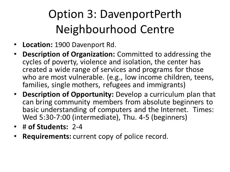 Option 3: DavenportPerth Neighbourhood Centre Location: 1900 Davenport Rd.