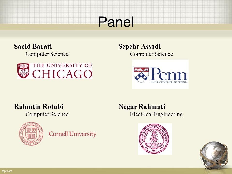 Panel Saeid Barati Computer Science Sepehr Assadi Computer Science Rahmtin Rotabi Computer Science Negar Rahmati Electrical Engineering 2