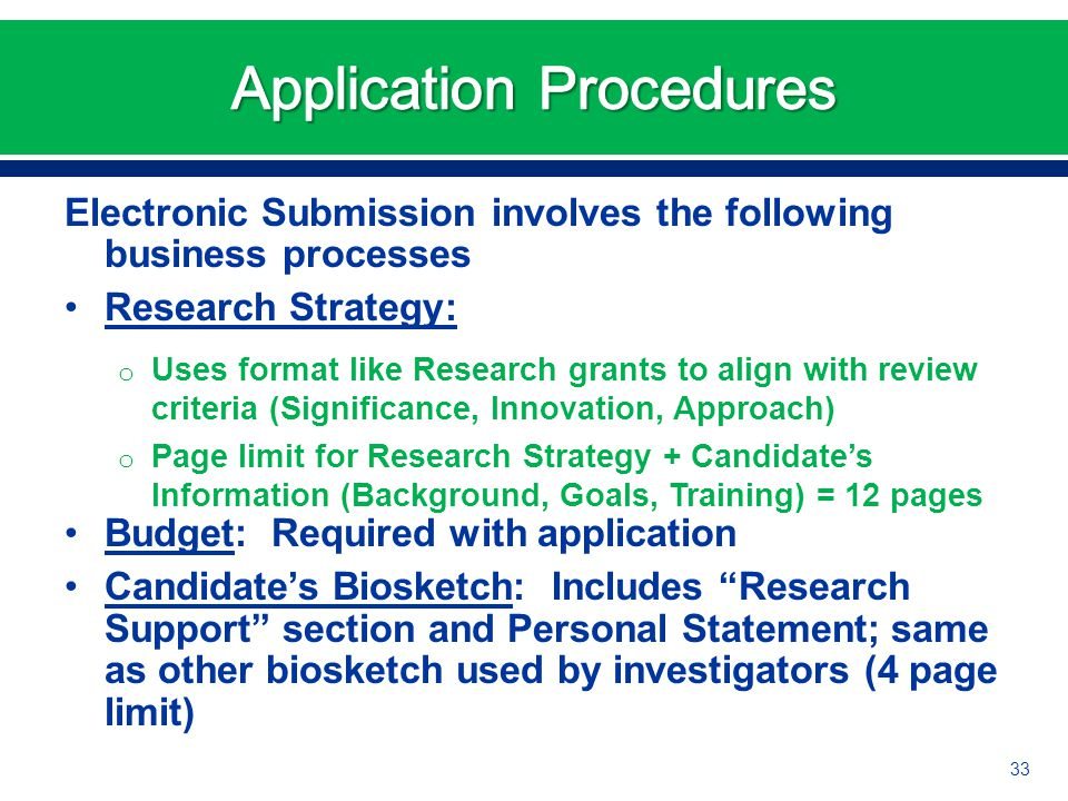 Electronic Submission involves the following business processes Research Strategy: o Uses format like Research grants to align with review criteria (S