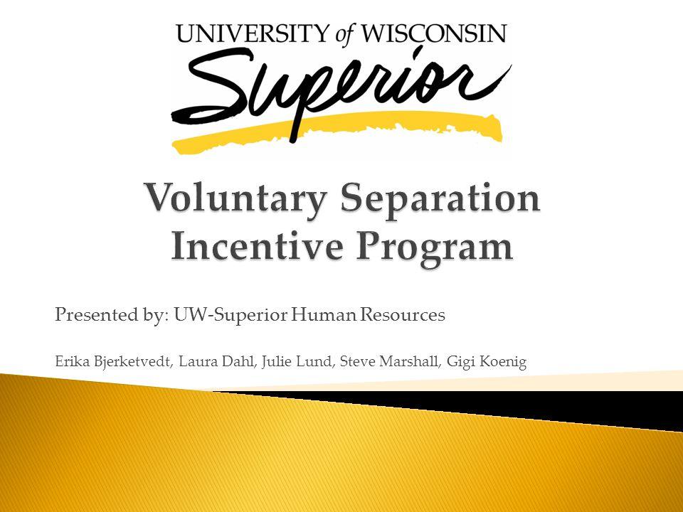 Presented by: UW-Superior Human Resources Erika Bjerketvedt, Laura Dahl, Julie Lund, Steve Marshall, Gigi Koenig