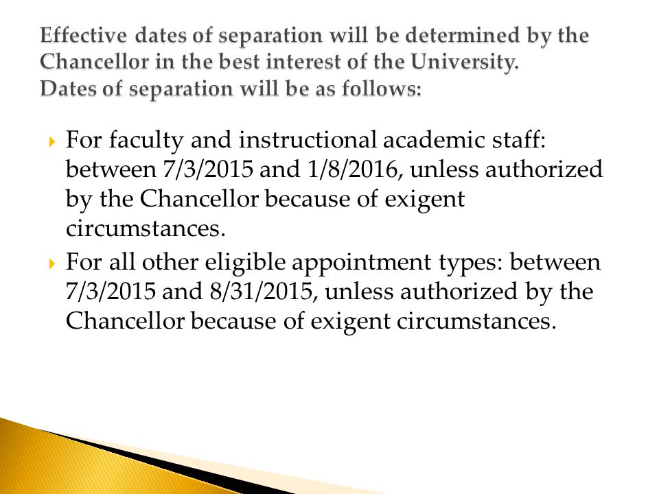  For faculty and instructional academic staff: between 7/3/2015 and 1/8/2016, unless authorized by the Chancellor because of exigent circumstances.
