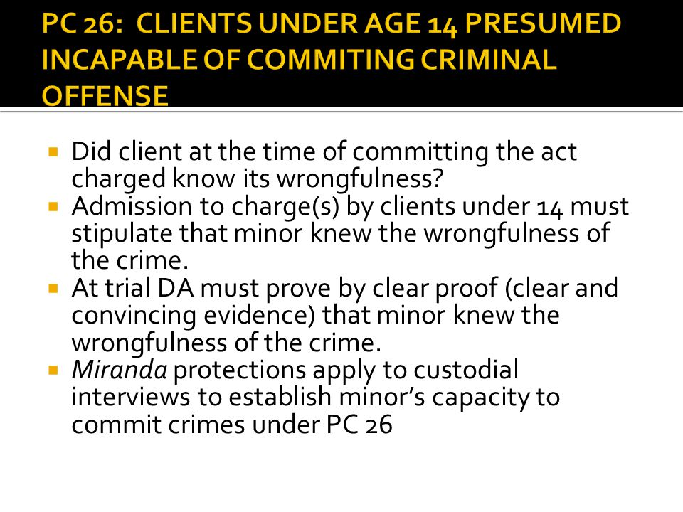  Did client at the time of committing the act charged know its wrongfulness.