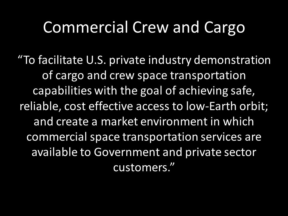 Commercial Crew and Cargo To facilitate U.S.