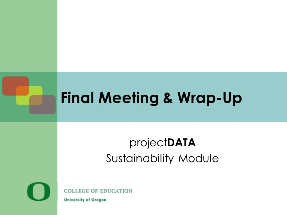 Final Meeting & Wrap-Up project DATA Sustainability Module