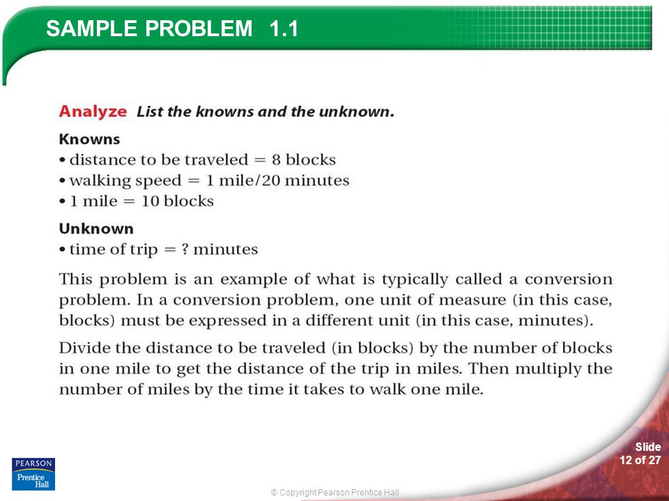 © Copyright Pearson Prentice Hall SAMPLE PROBLEM Slide 12 of 27 Solving Numeric Problems 1.1