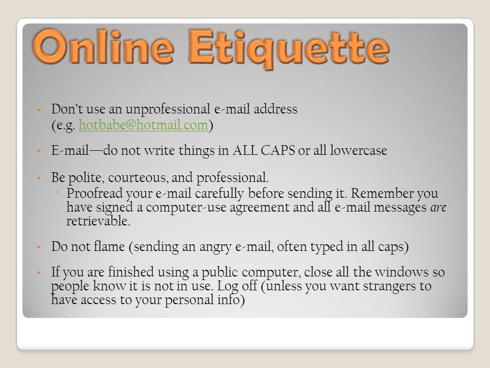 Don't use an unprofessional e-mail address (e.g.