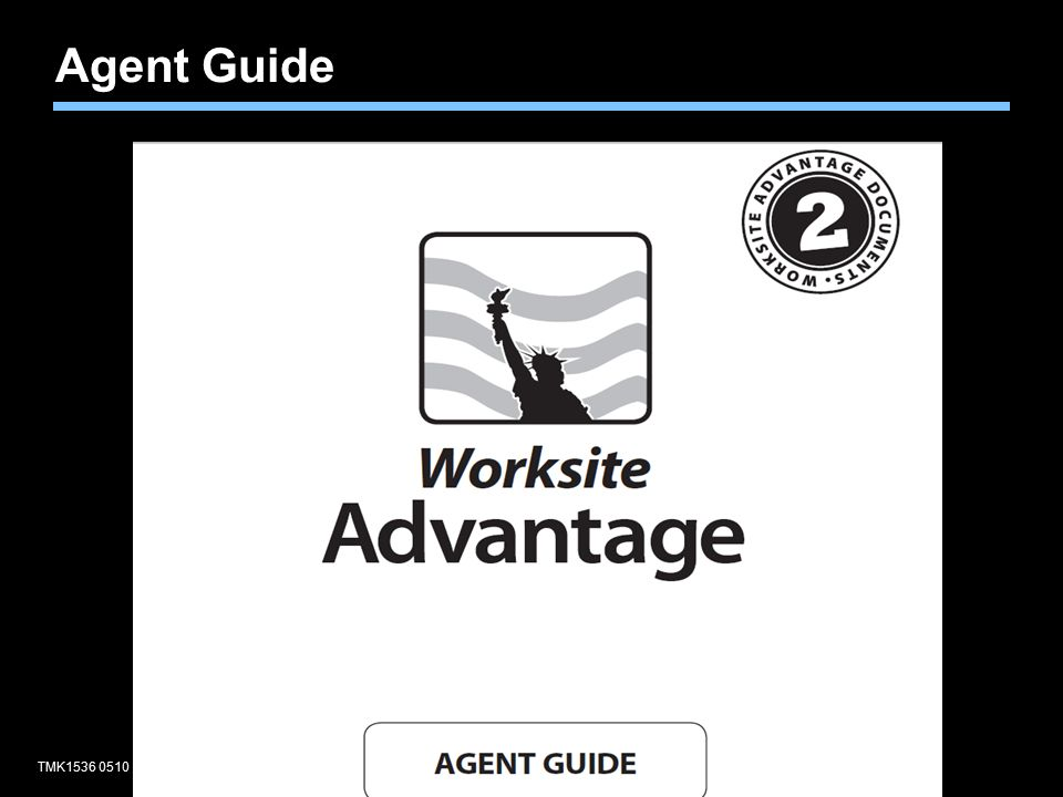 TMK1536 0510Agent training only. Not for sales use. Agent Guide
