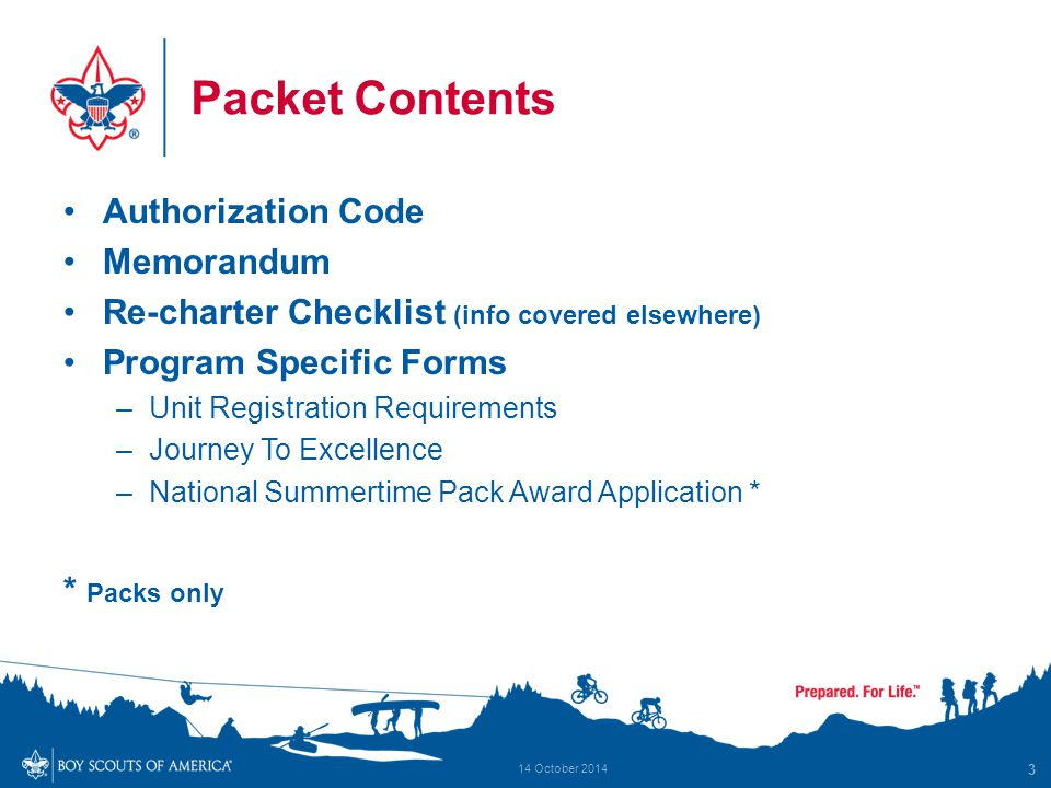 Packet Contents Authorization Code Memorandum Re-charter Checklist (info covered elsewhere) Program Specific Forms –Unit Registration Requirements –Jo