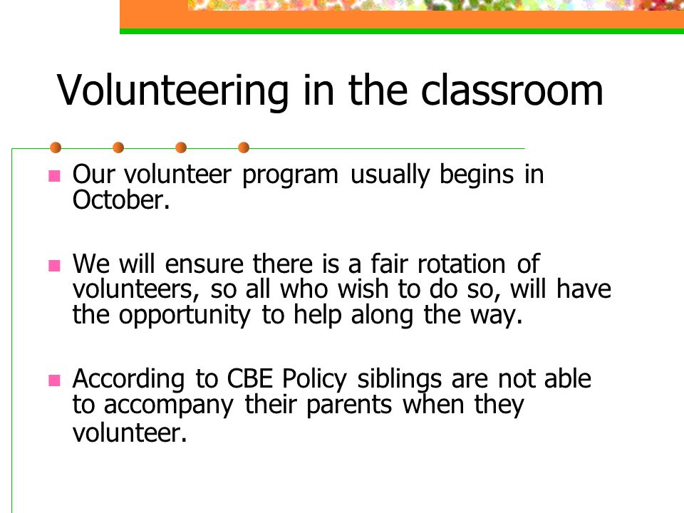 Volunteering in the classroom Our volunteer program usually begins in October.