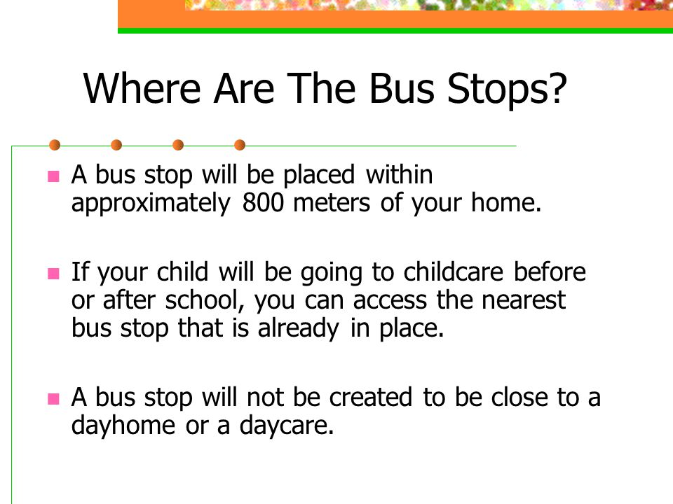 Where Are The Bus Stops. A bus stop will be placed within approximately 800 meters of your home.