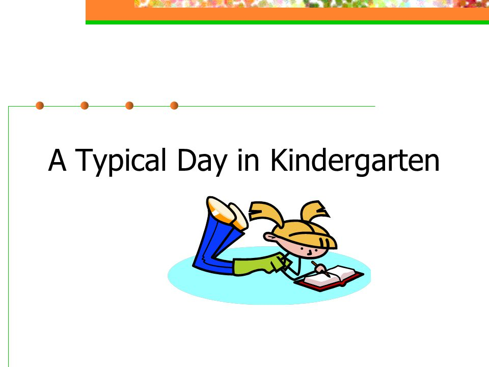 A Typical Day in Kindergarten