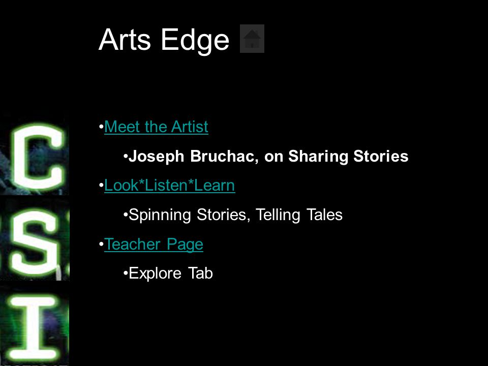 7 Arts Edge Meet the Artist Joseph Bruchac, on Sharing Stories Look*Listen*Learn Spinning Stories, Telling Tales Teacher Page Explore Tab
