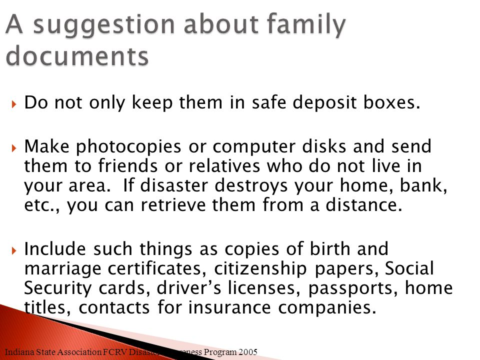 " Important family documents (wills, passports, financial records.)  ""Outdoors"" items, such as compass, matches, tent, plastic containers.  Items yo"