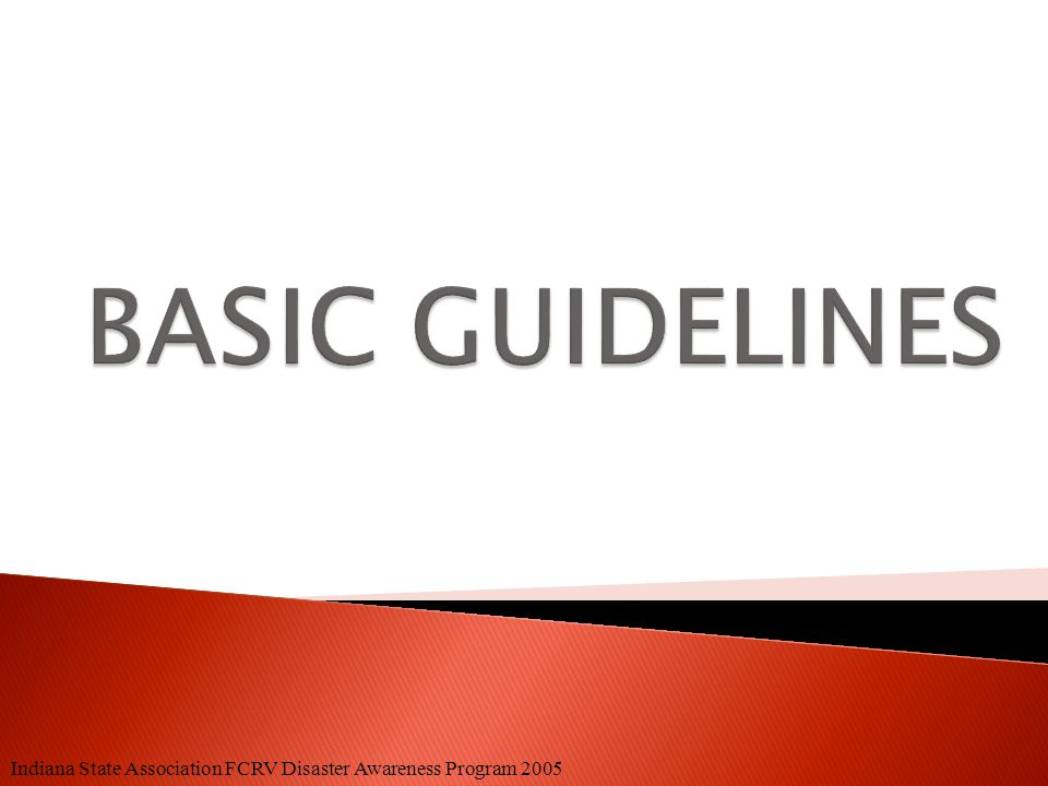  Basic Guidelines  Family Home Hazard Checklist  Family Disaster Supplies Kit  Family Car Getaway Kit  Family Emergency Evacuation and Escape Pla