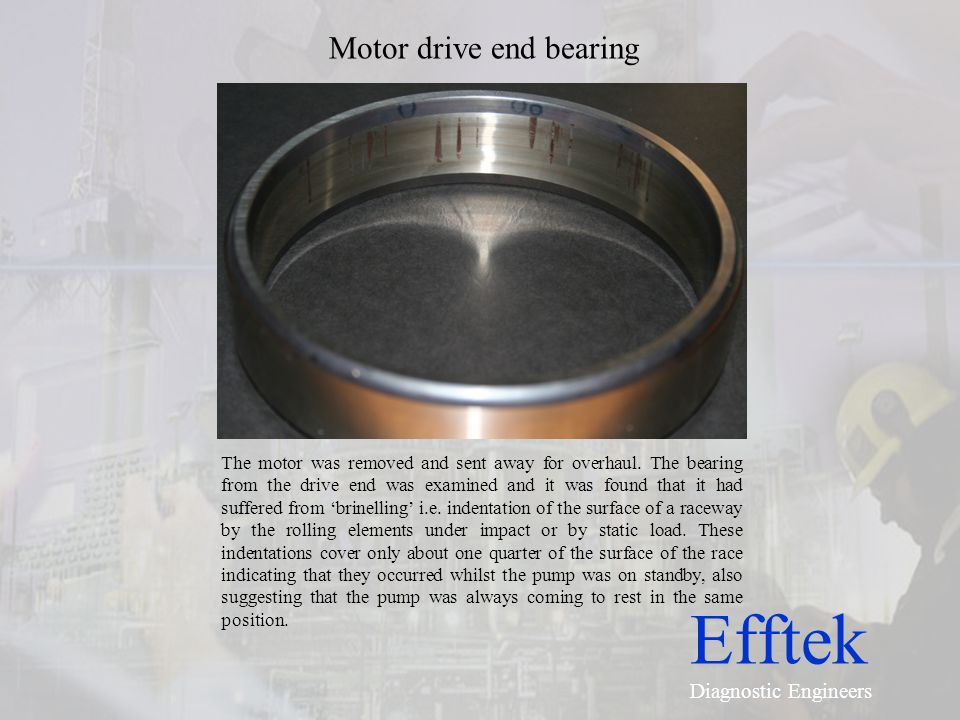 Efftek Diagnostic Engineers Motor drive end bearing - closeups