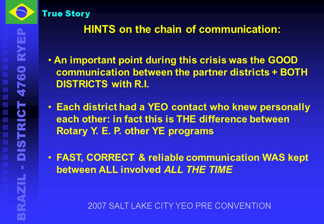 BRAZIL - DISTRICT 4760 RYEP HINTS on the chain of communication: An important point during this crisis was the GOOD communication between the partner