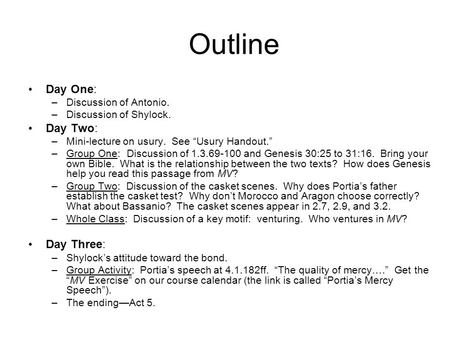 Outline Day One: –Discussion of Antonio. –Discussion of Shylock.