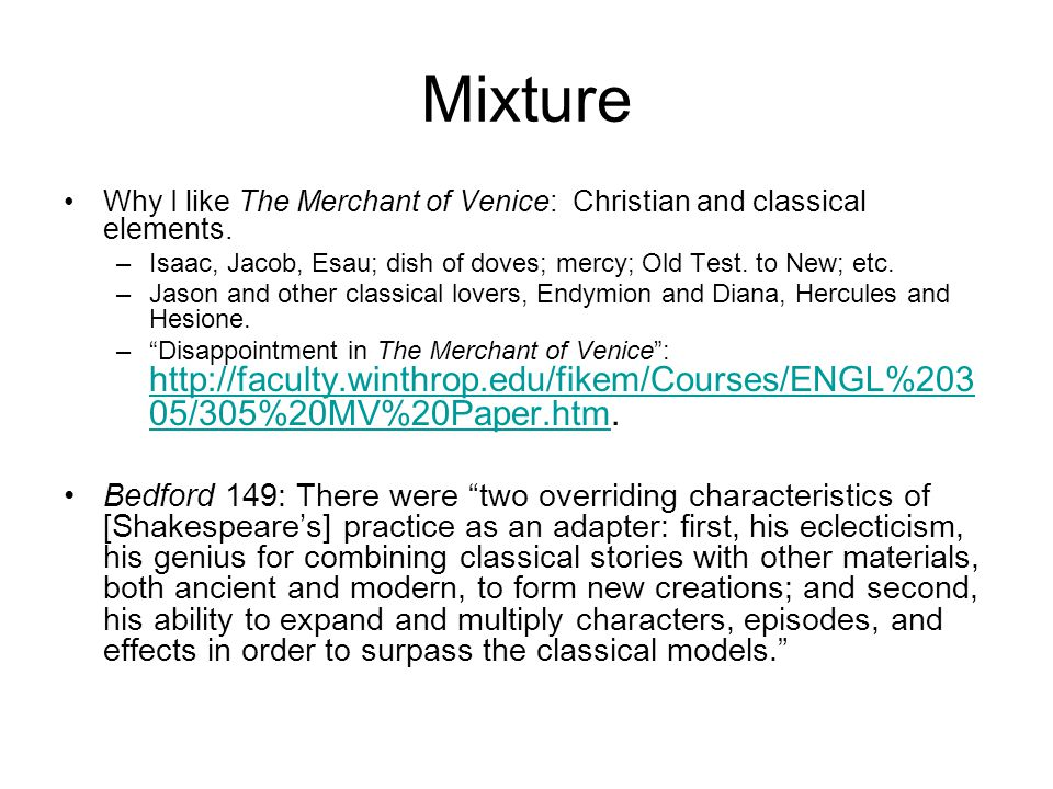 Mixture Why I like The Merchant of Venice: Christian and classical elements.