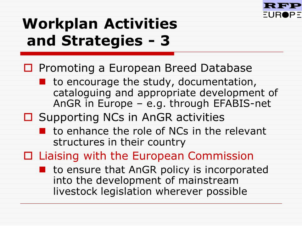 Workplan Activities and Strategies - 3  Promoting a European Breed Database to encourage the study, documentation, cataloguing and appropriate development of AnGR in Europe – e.g.