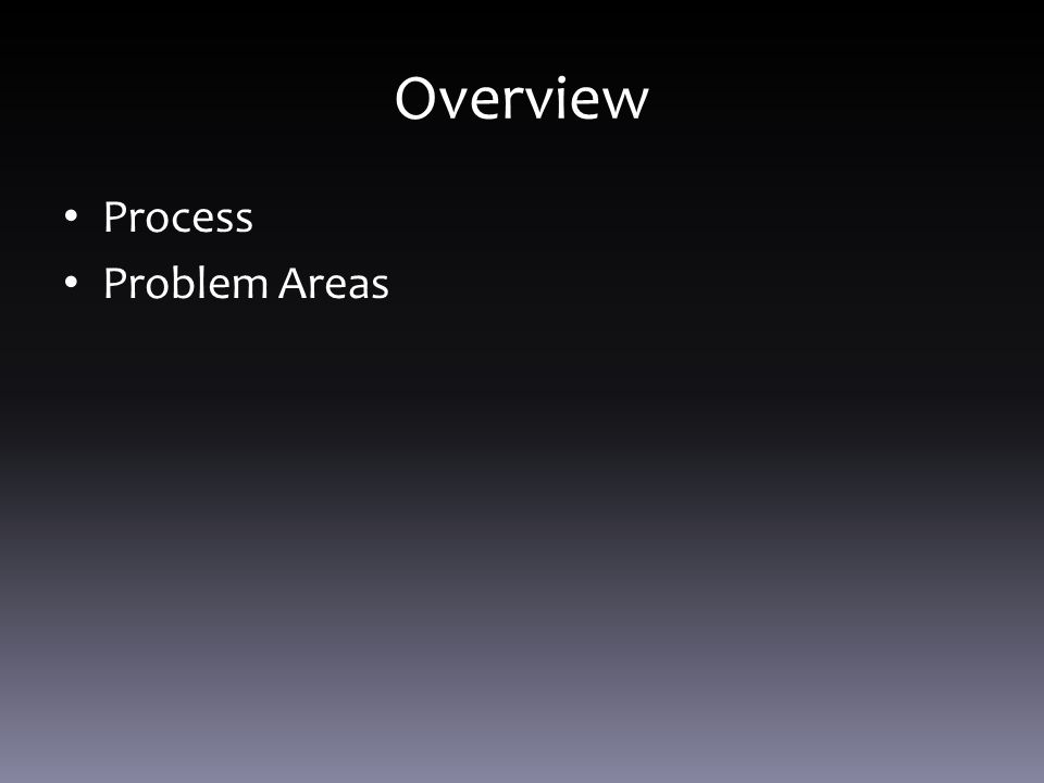 Overview Process Problem Areas
