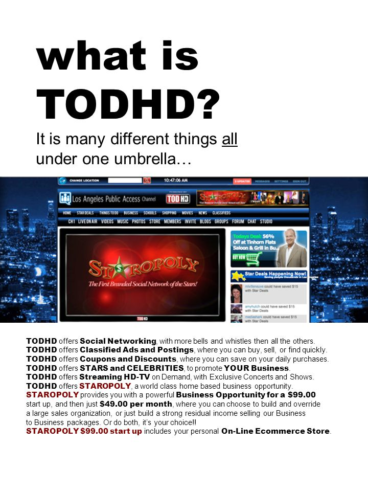 what is TODHD. TODHD offers Social Networking, with more bells and whistles then all the others.