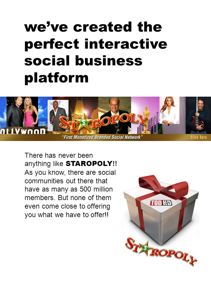 we've created the perfect interactive social business platform There has never been anything like STAROPOLY !.