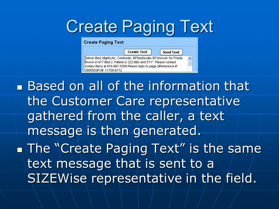 Create Paging Text Based on all of the information that the Customer Care representative gathered from the caller, a text message is then generated.