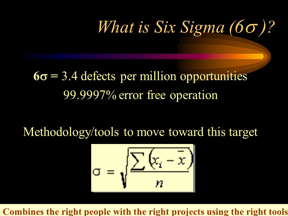 4 What is Six Sigma ( 6  ) .