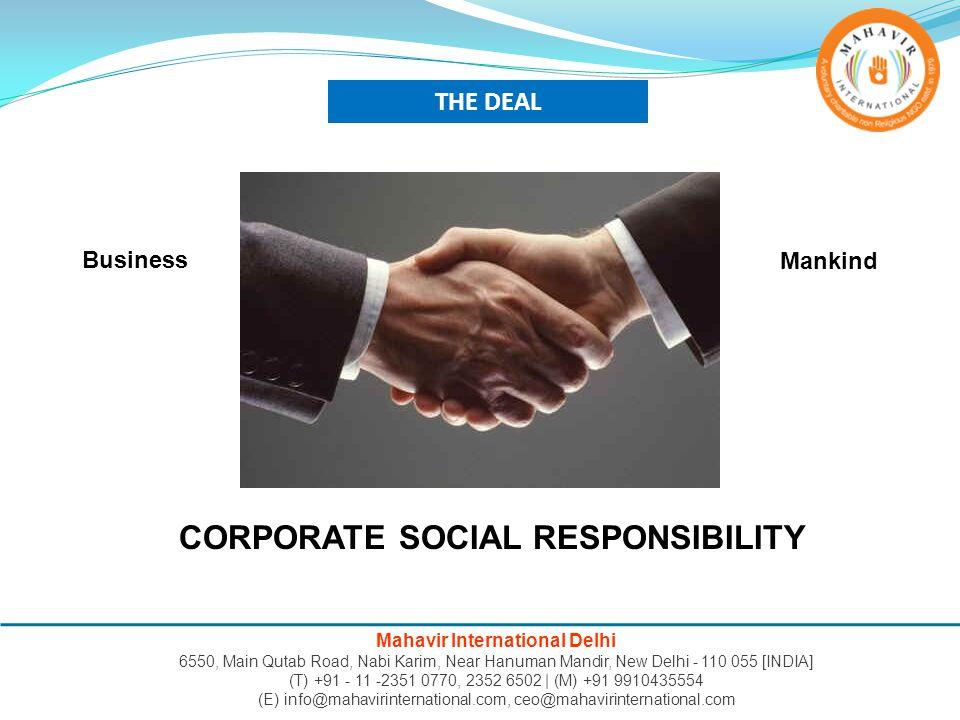 THE DEAL Business Mankind CORPORATE SOCIAL RESPONSIBILITY Mahavir International Delhi 6550, Main Qutab Road, Nabi Karim, Near Hanuman Mandir, New Delh