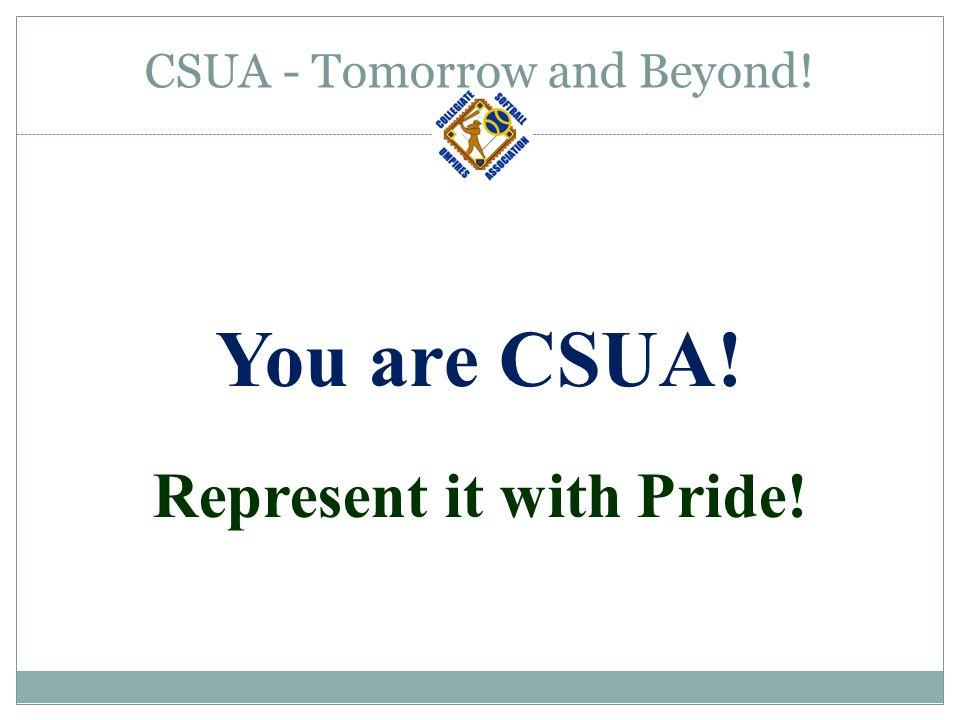 CSUA - Tomorrow and Beyond! You are CSUA! Represent it with Pride!