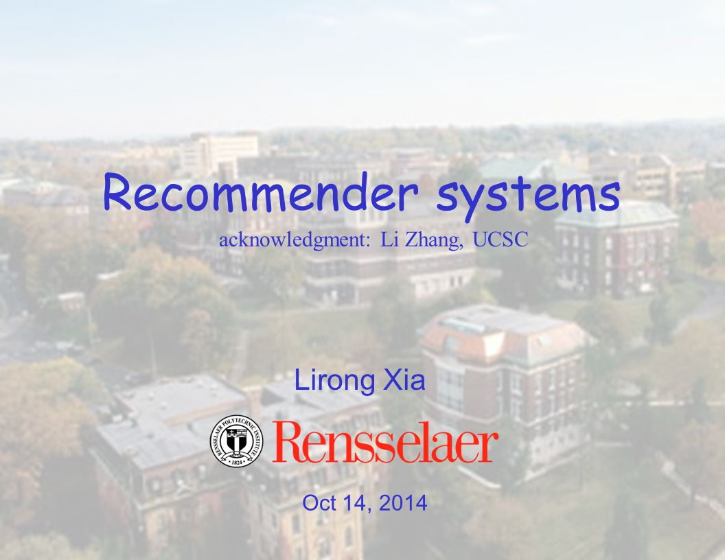 Oct 14, 2014 Lirong Xia Recommender systems acknowledgment: Li Zhang, UCSC