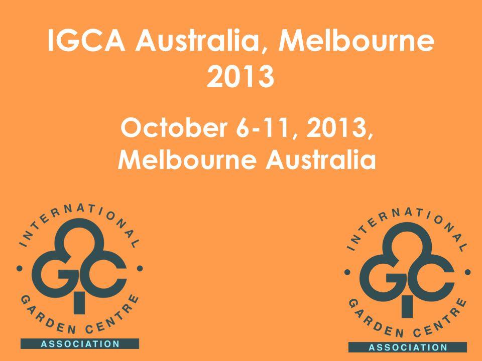 October 6-11, 2013, Melbourne Australia IGCA Australia, Melbourne 2013