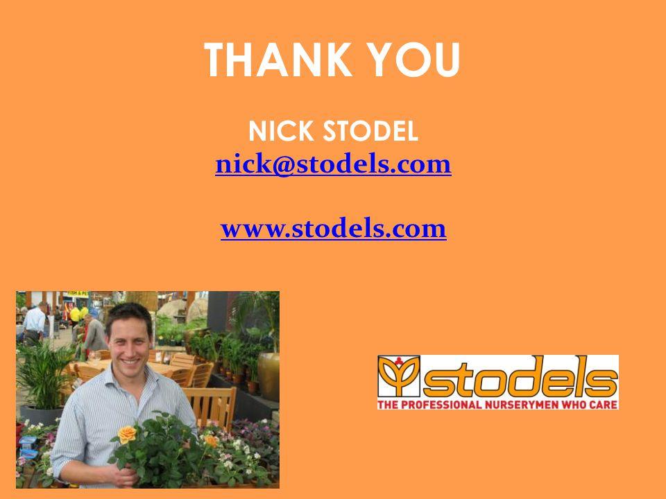 THANK YOU NICK STODEL nick@stodels.com www.stodels.com