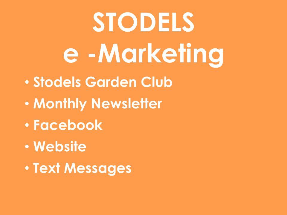 STODELS e -Marketing Stodels Garden Club Monthly Newsletter Facebook Website Text Messages