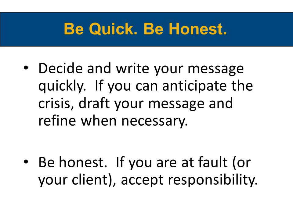 Decide and write your message quickly.