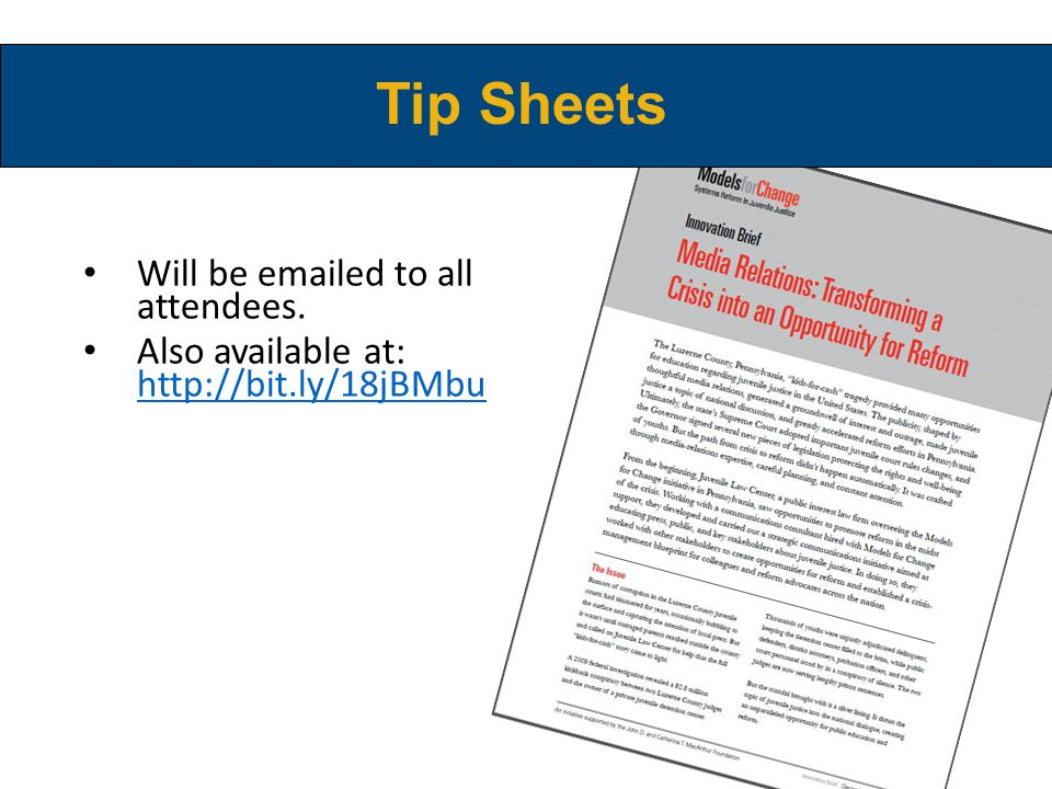Tip Sheets Will be emailed to all attendees. Also available at: http://bit.ly/18jBMbu http://bit.ly/18jBMbu