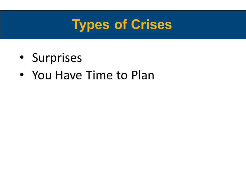 Types of Crises Surprises You Have Time to Plan