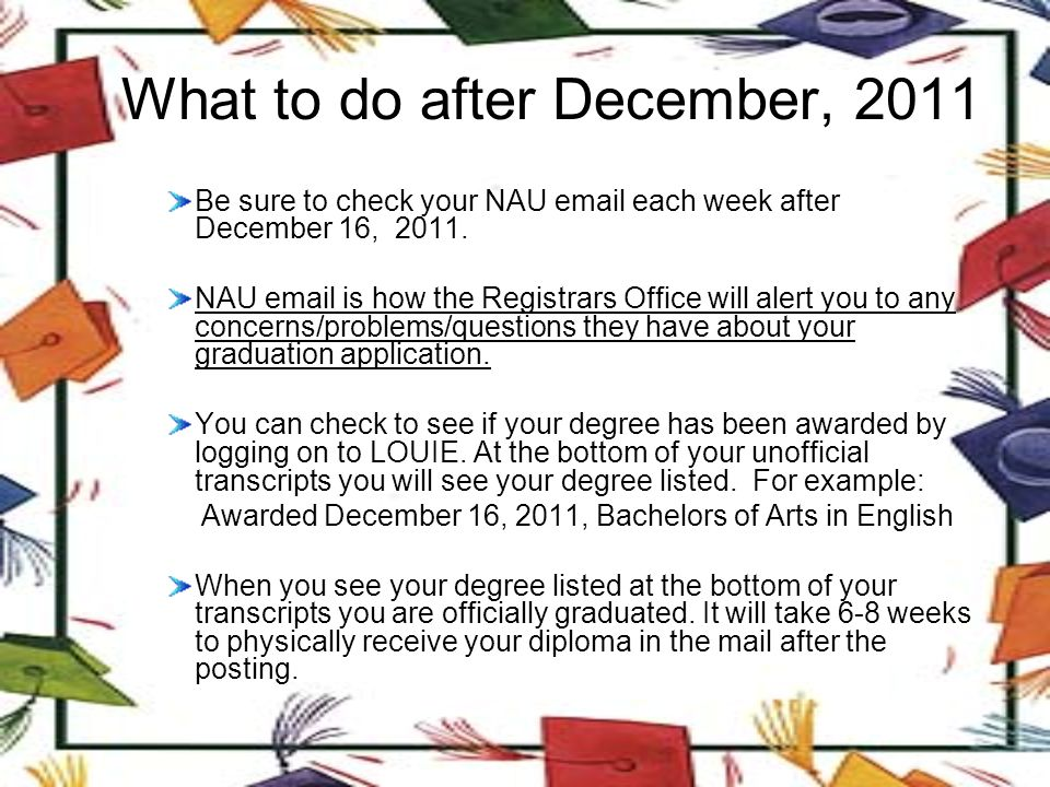 Graduation Addendum You need to file an Addendum: Drop/Add course(s) after you file your graduation papers Add a minor/major after you file your graduation papers Change the term, institution, credit hours, of a course after you file your graduation papers Your degree will not post until Addendum is filed