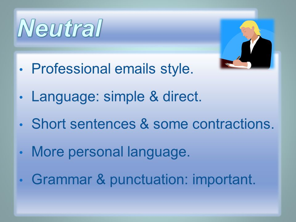 Professional emails style.Language: simple & direct.