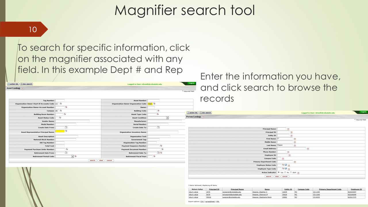 Magnifier search tool To search for specific information, click on the magnifier associated with any field.
