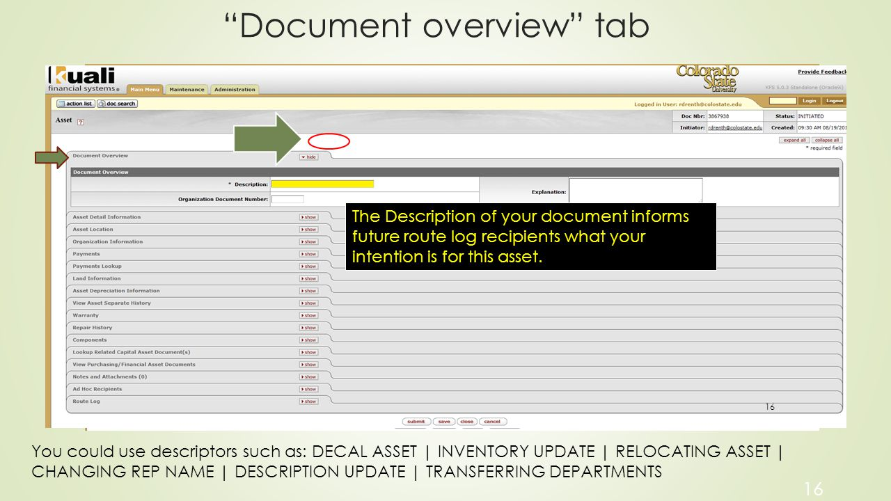 Document overview tab 16 You could use descriptors such as: DECAL ASSET | INVENTORY UPDATE | RELOCATING ASSET | CHANGING REP NAME | DESCRIPTION UPDATE | TRANSFERRING DEPARTMENTS The Description of your document informs future route log recipients what your intention is for this asset.