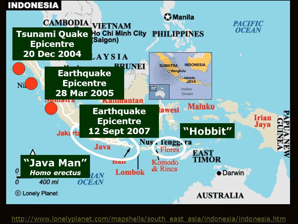 """http://www.lonelyplanet.com/mapshells/south_east_asia/indonesia/indonesia.htm """"Hobbit"""" """"Java Man"""" Homo erectus Tsunami Quake Epicentre 20 Dec 2004 Ear"""