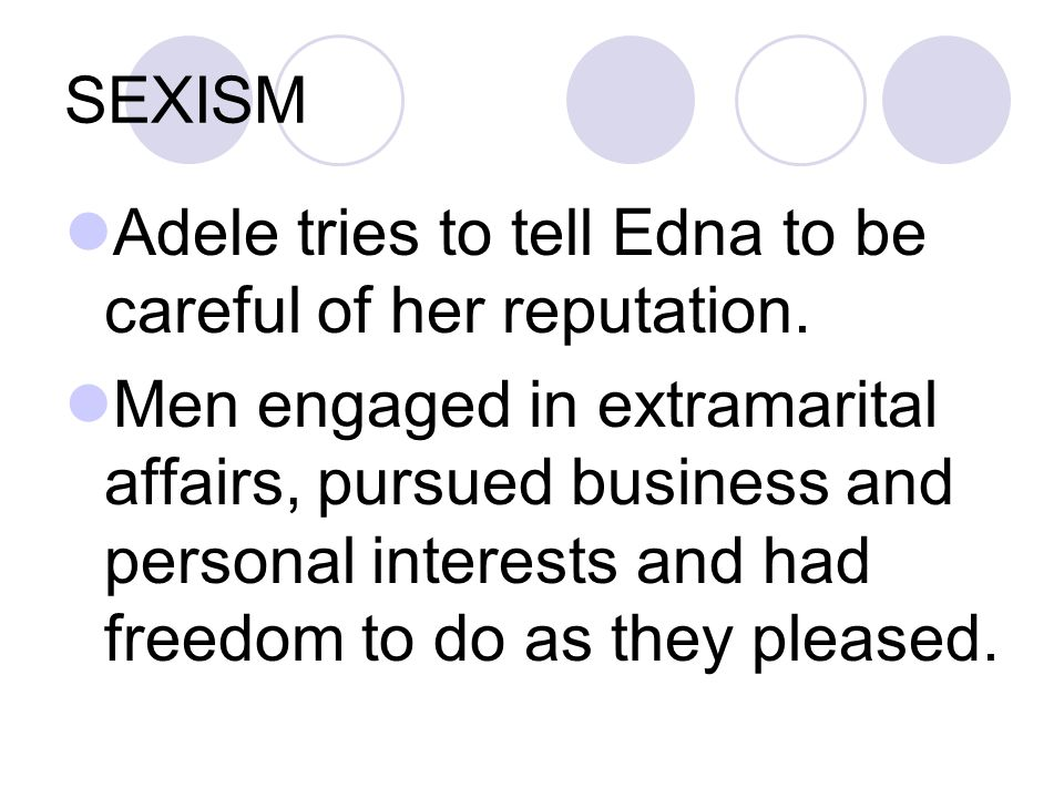 SEXISM Adele tries to tell Edna to be careful of her reputation.