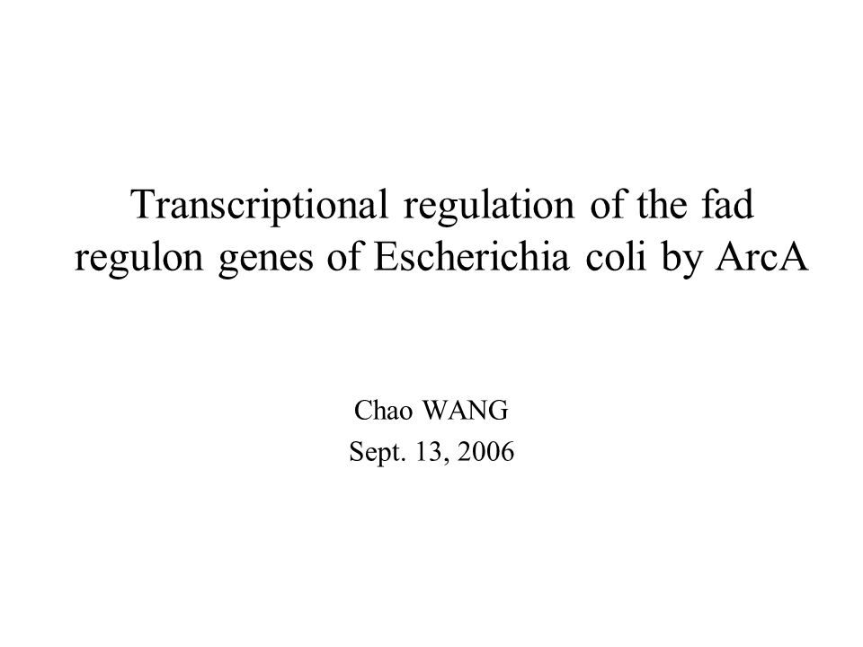 Summary Investigated the regulation of fatty acid metabolism by oxygen, and found that fatty acid transport and degradation is repressed by ArcA in the absence of oxygen.