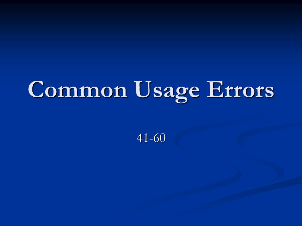 Common Usage Errors 41-60