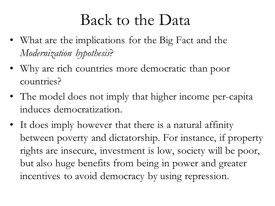 Back to the Data What are the implications for the Big Fact and the Modernization hypothesis.
