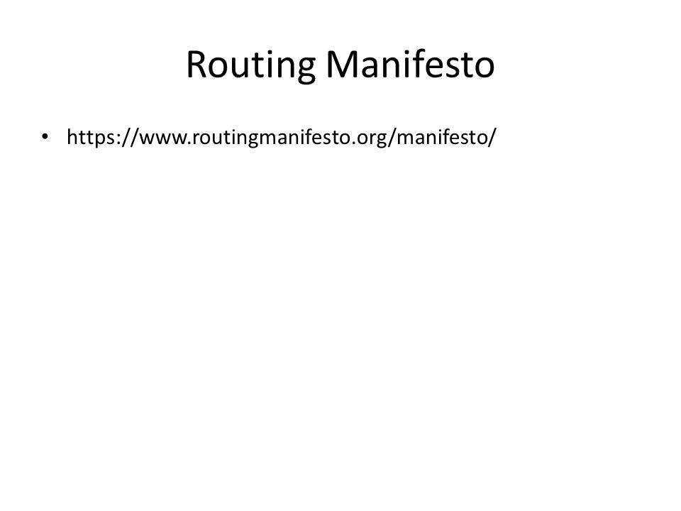 Routing Manifesto https://www.routingmanifesto.org/manifesto/